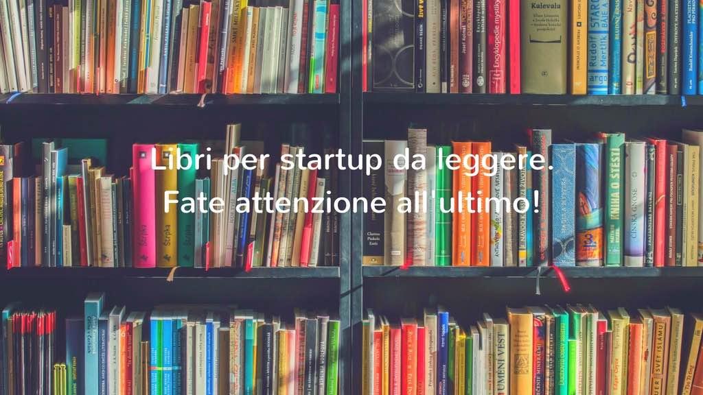 Libri per startup da leggere attenzione non la solita for Libri da leggere