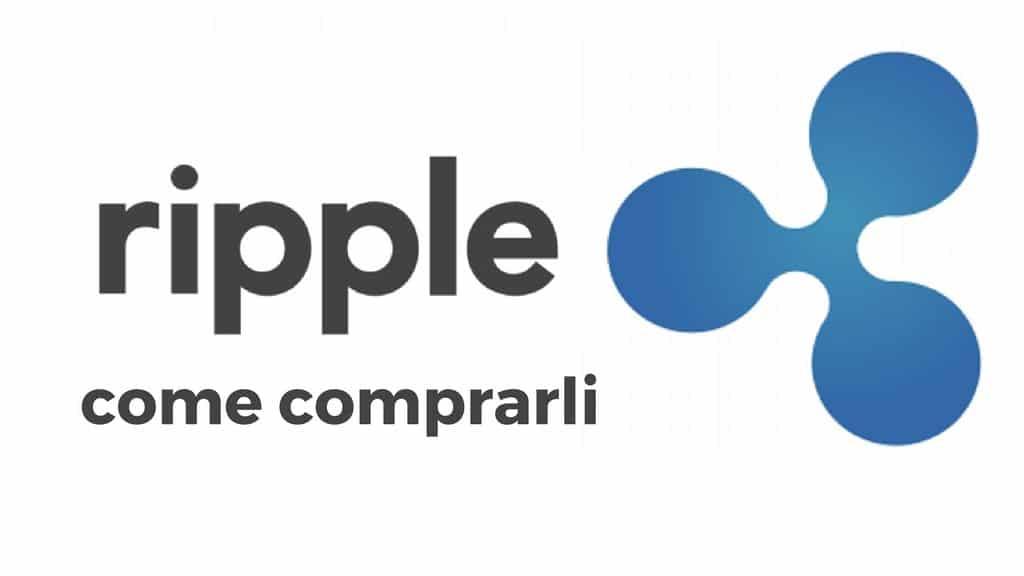 Come comprare Ripple anche se non sei un esperto di criptovalute