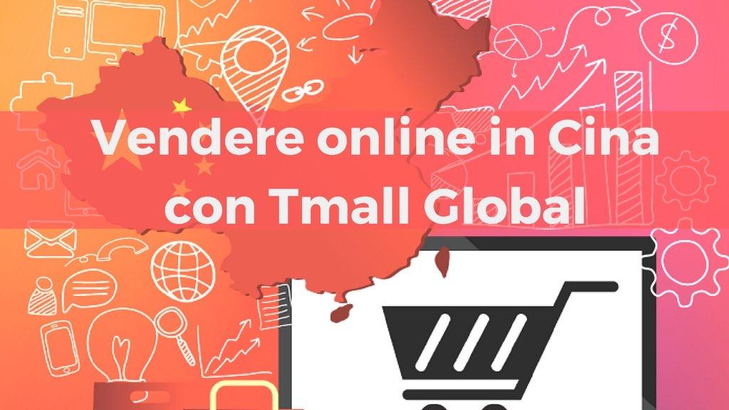 Come vendere online in Cina con Tmall Global dall'Italia