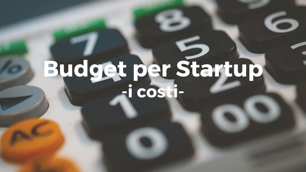 Budget per startup: come pianificare i costi della vostra start-up