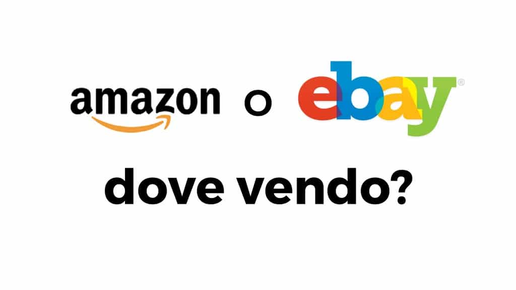 amazon o ebay dove vendere online