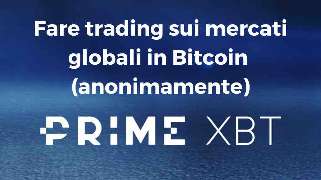 PrimeXBT, fare trading online anonimo in Bitcoin, Ethereum e Tether