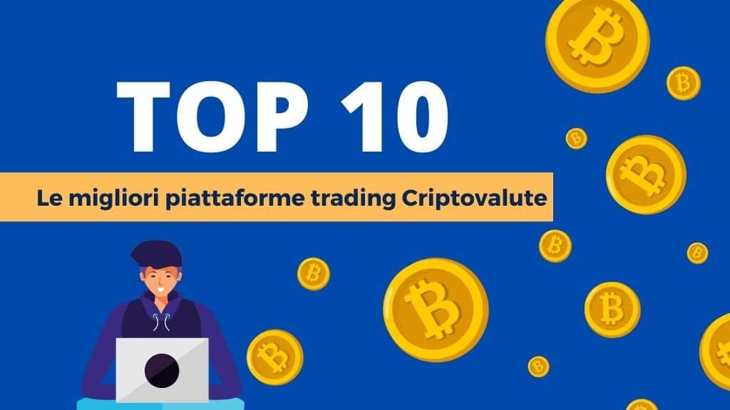 Le 10 migliori piattaforme di trading criptovalute e Bitcoin