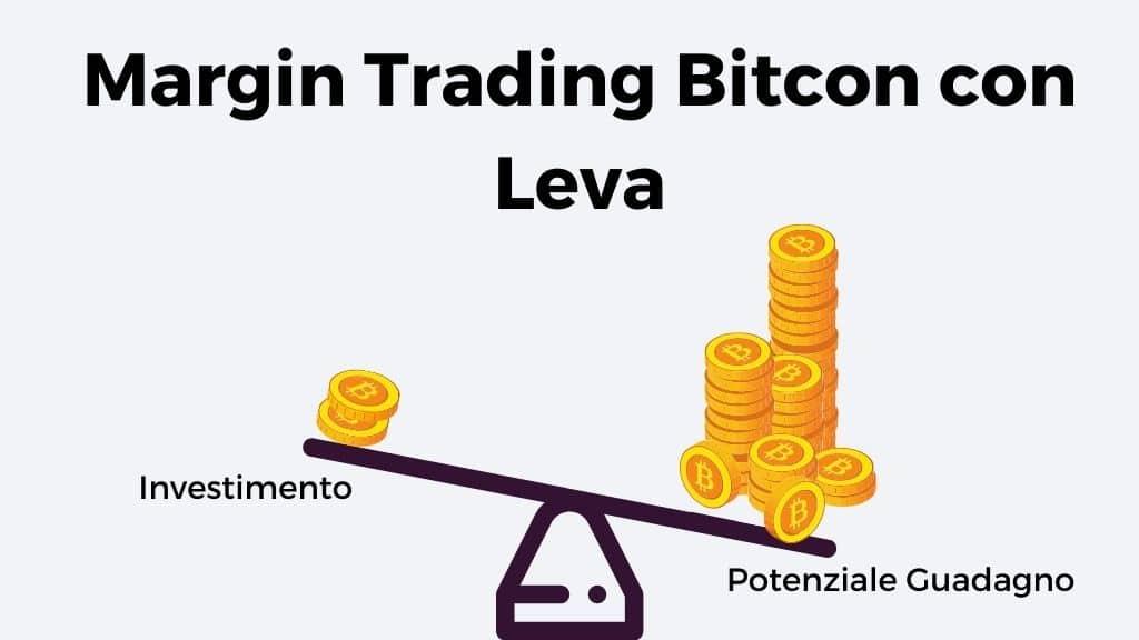 Margin trading Bitcoin e criptovalute con leva: cos'è e come farlo